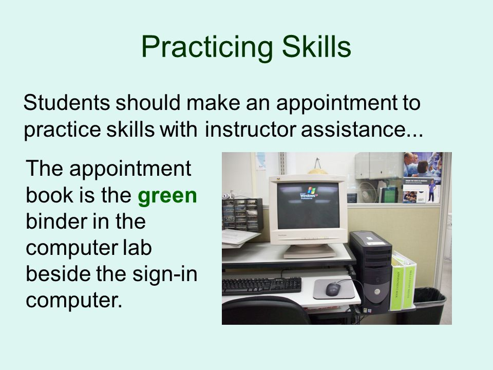 Students may practice independently-- alone or in groups — or with assistance from staff.