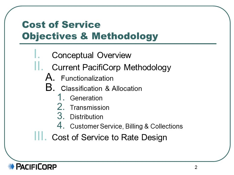 2 Cost of Service Objectives & Methodology I. Conceptual Overview II.