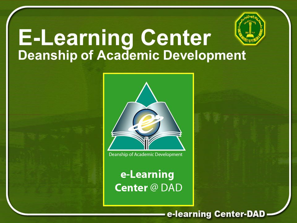 E-Learning Center Deanship of Academic Development