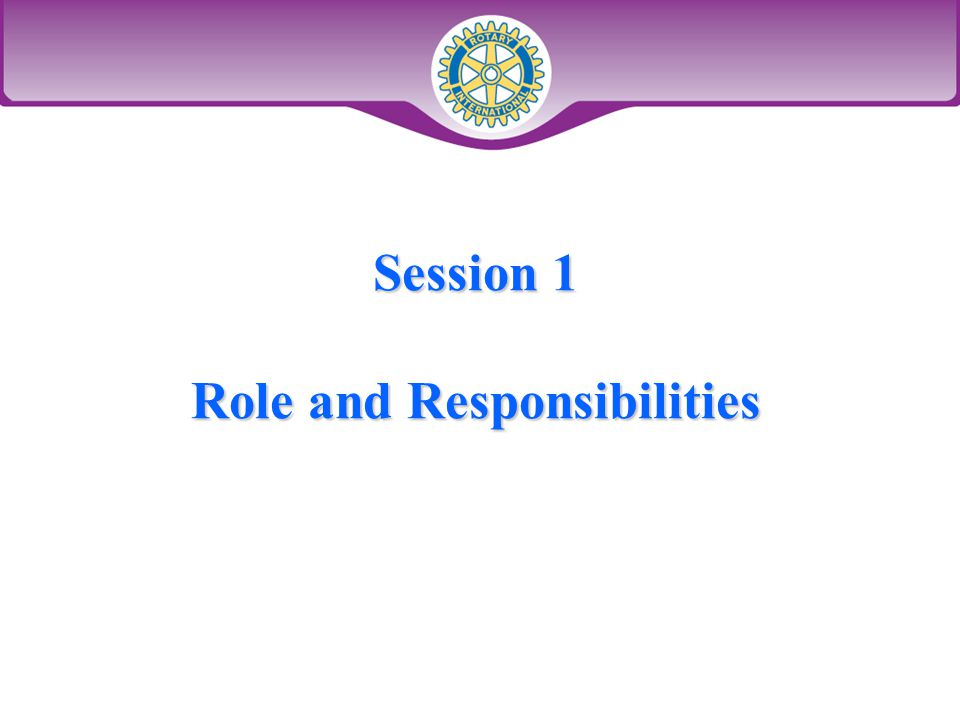 Session 1 Role and Responsibilities
