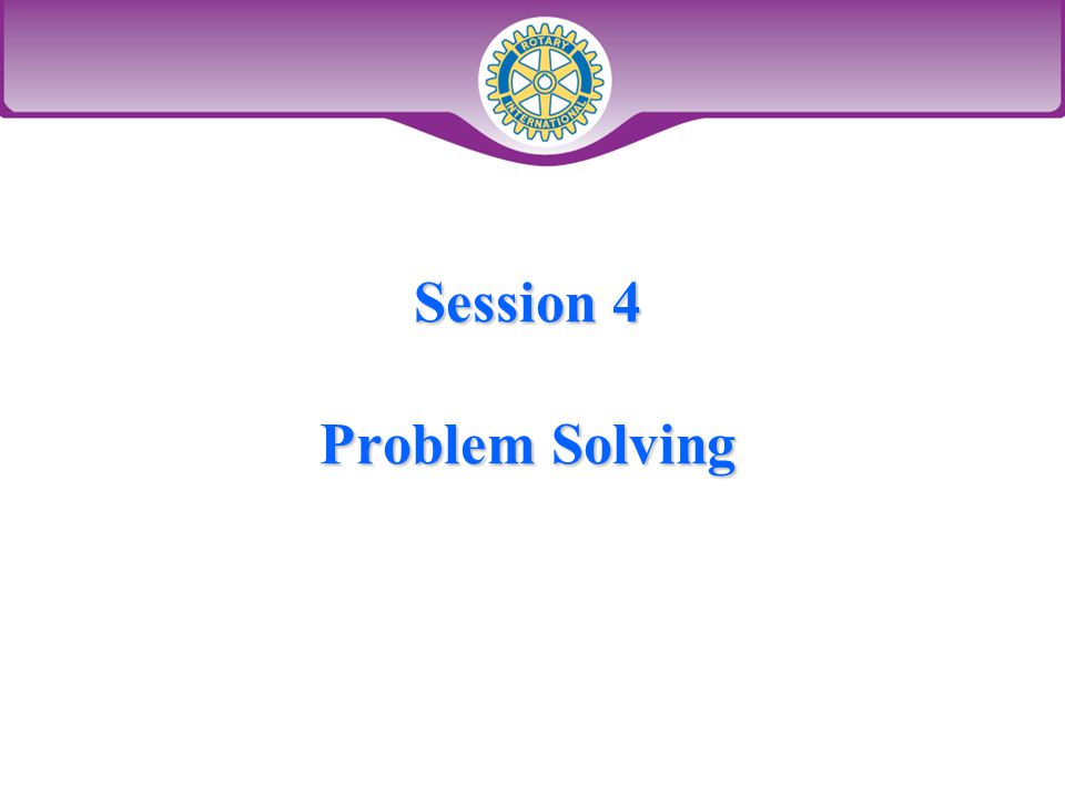 Session 4 Problem Solving