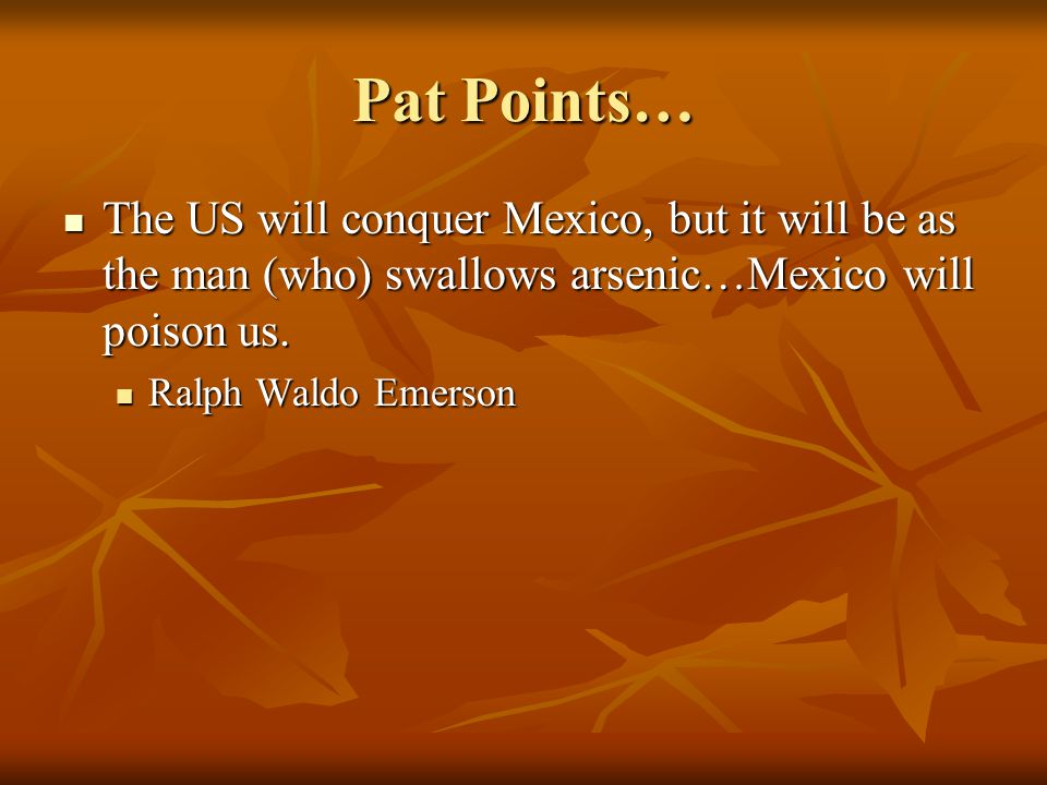 Apples of Discord Pat Points… The US will conquer Mexico, but it