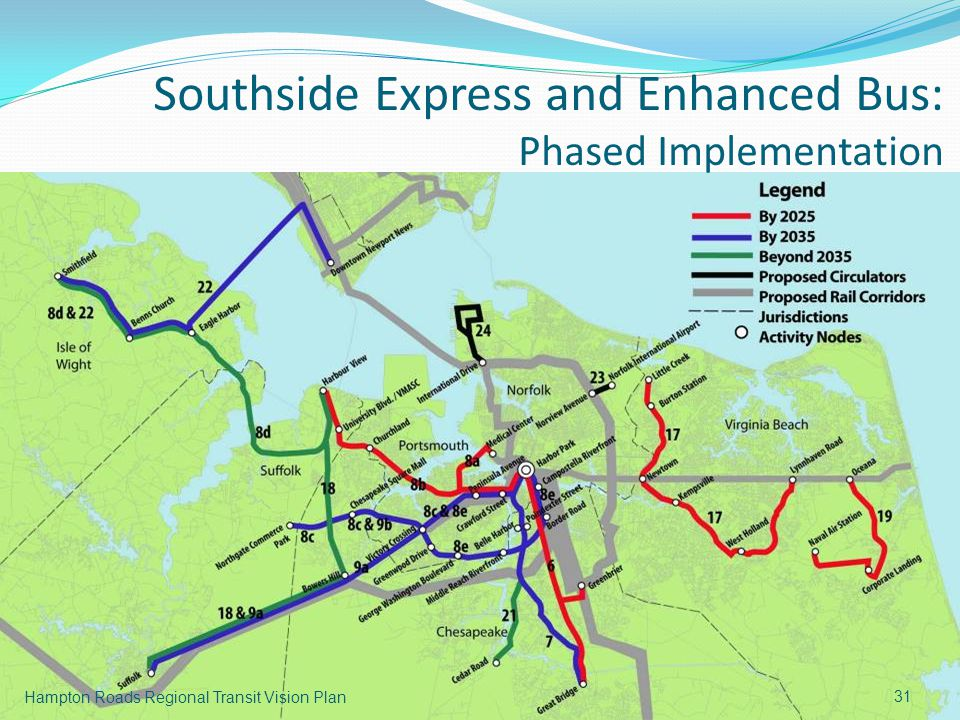 31 Hampton Roads Regional Transit Vision Plan Southside Express and Enhanced Bus: Phased Implementation