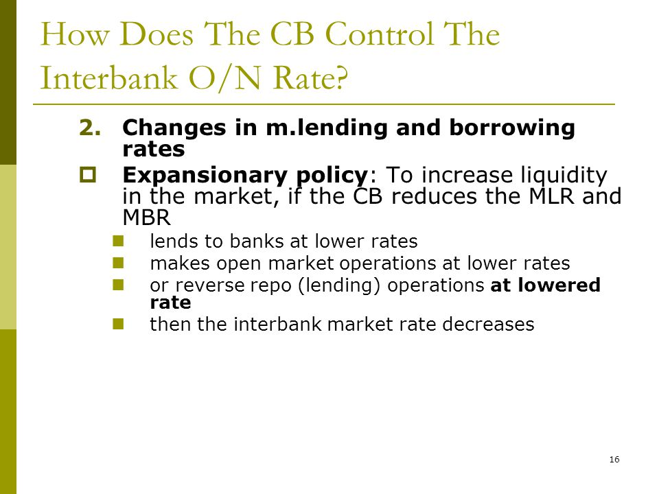 16 How Does The CB Control The Interbank O/N Rate.