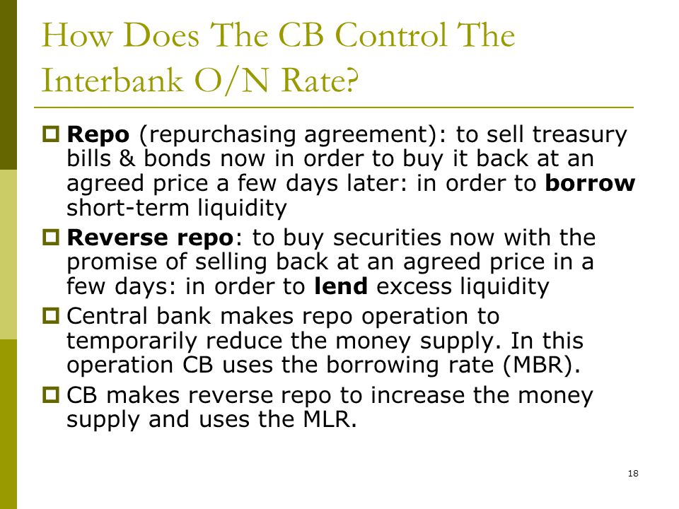18 How Does The CB Control The Interbank O/N Rate.