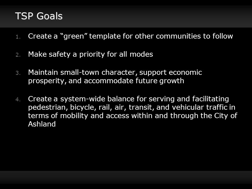 TSP Goals 1. Create a green template for other communities to follow 2.