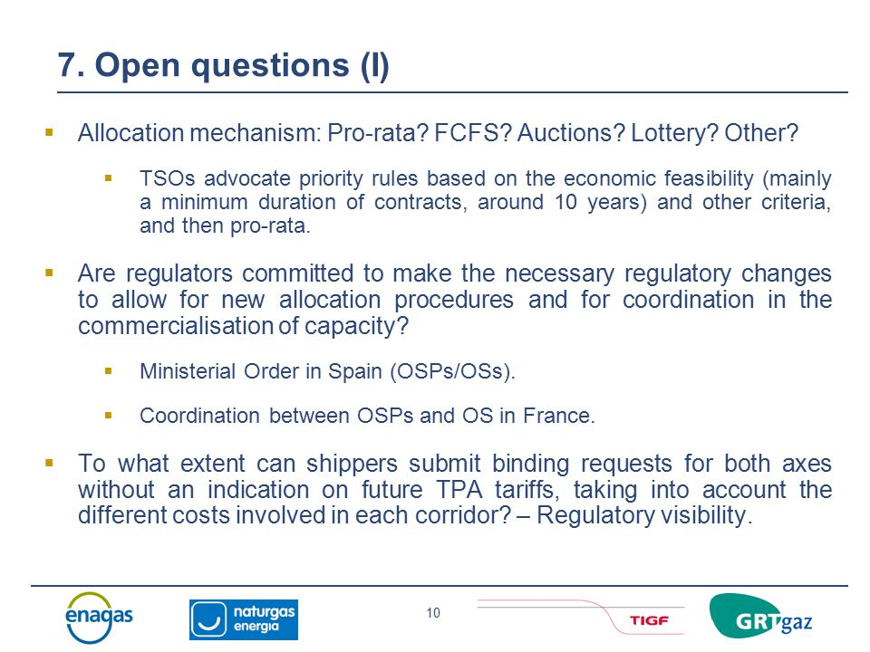 10 7. Open questions (I)  Allocation mechanism: Pro-rata.