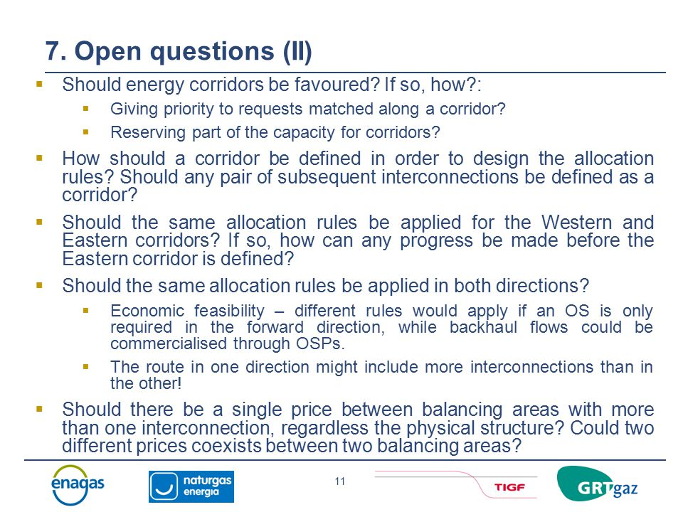11 7. Open questions (II)  Should energy corridors be favoured.