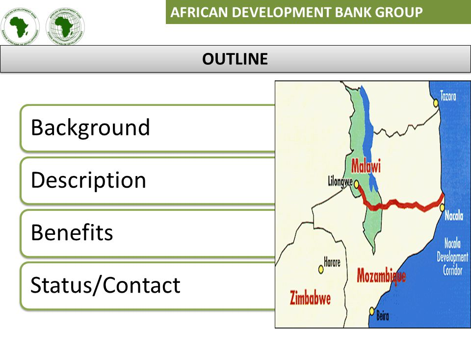 AFRICAN DEVELOPMENT BANK GROUP BackgroundDescriptionBenefitsStatus/Contact OUTLINE