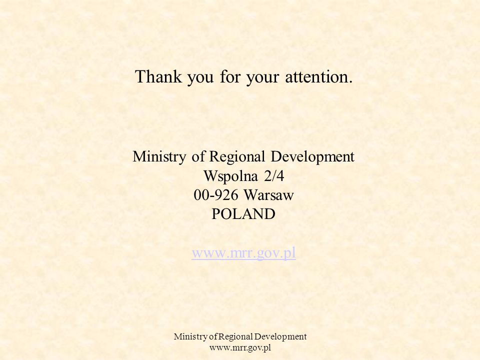 Ministry of Regional Development   Thank you for your attention.