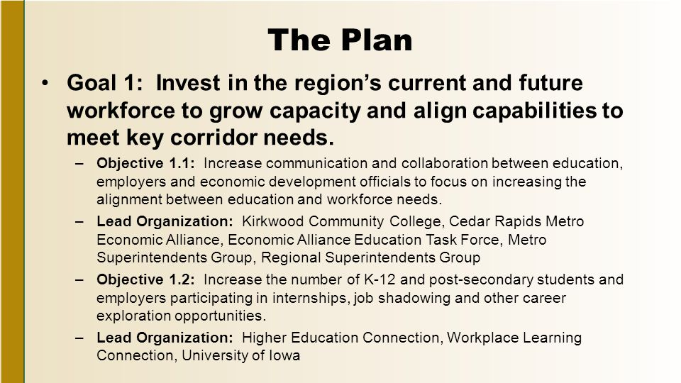 The Plan Goal 1: Invest in the region's current and future workforce to grow capacity and align capabilities to meet key corridor needs.