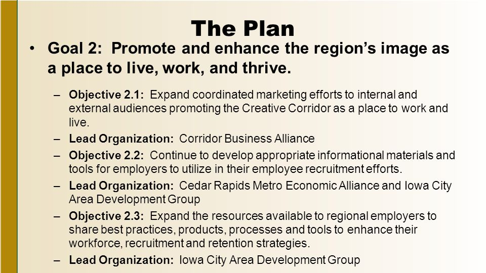 The Plan Goal 2: Promote and enhance the region's image as a place to live, work, and thrive.
