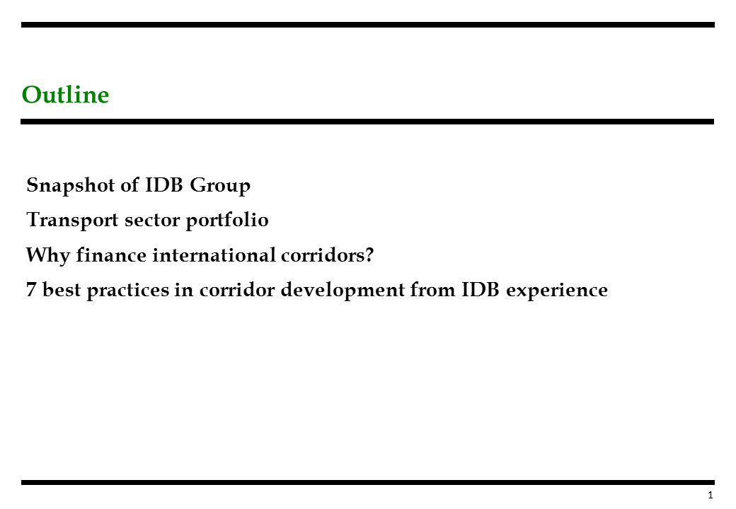 Snapshot of IDB Group Transport sector portfolio Why finance international corridors.