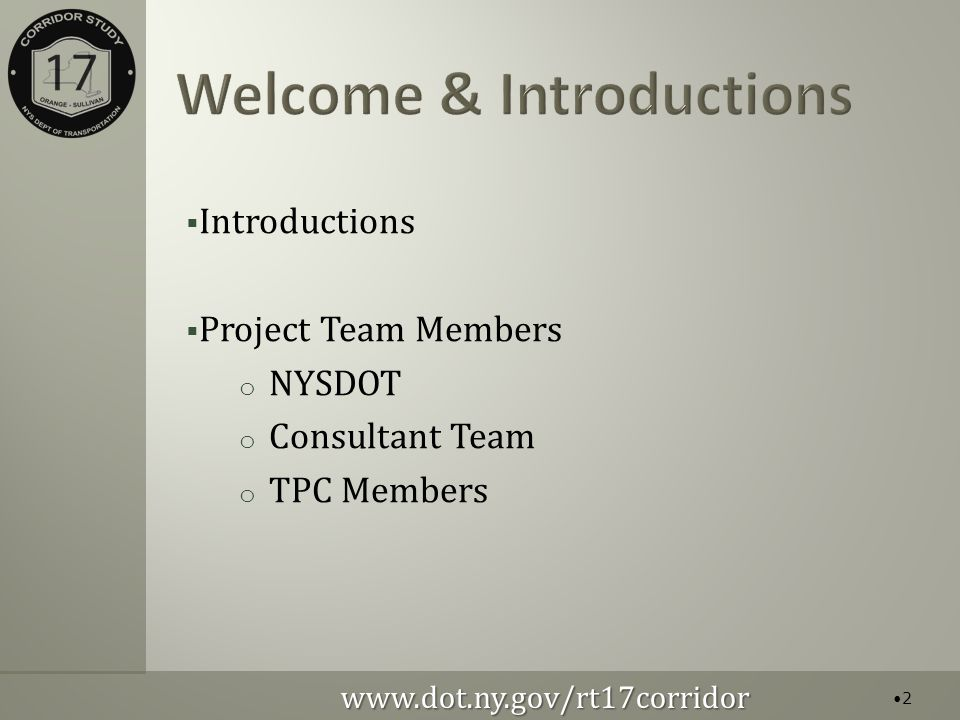  Introductions  Project Team Members o NYSDOT o Consultant Team o TPC Members   2