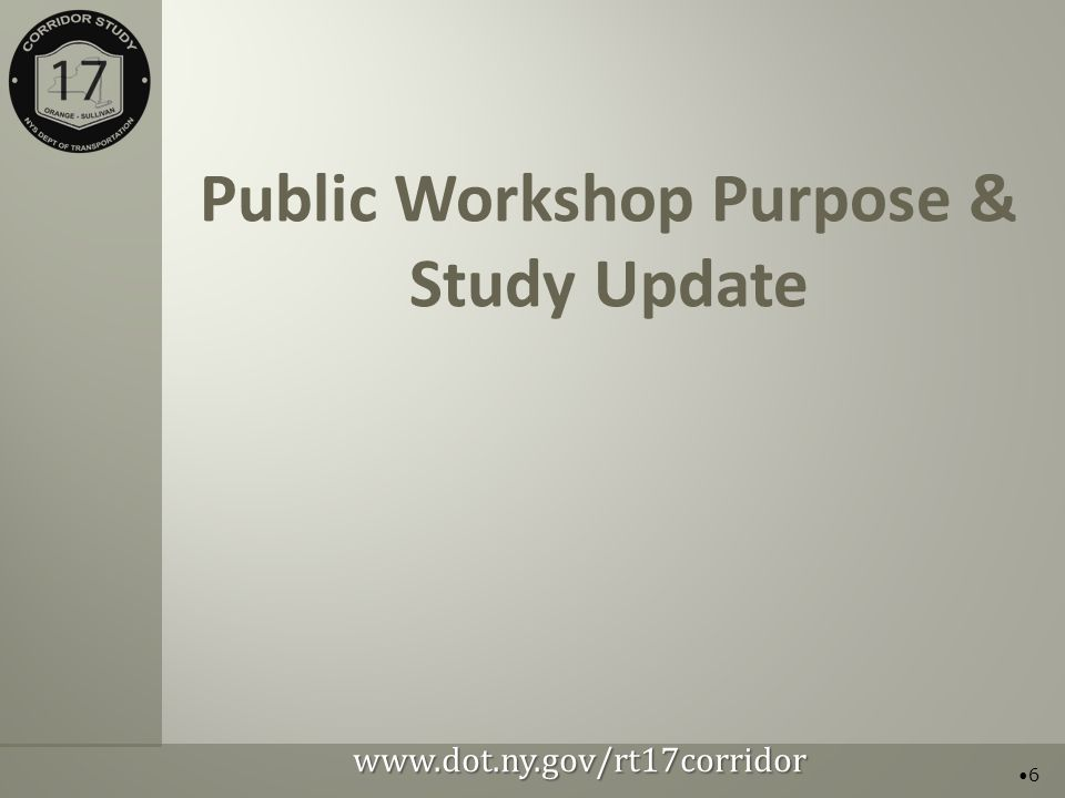 Public Workshop Purpose & Study Update 6