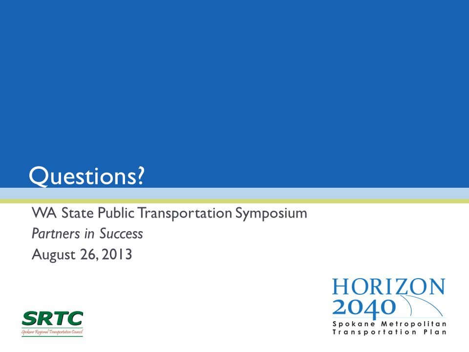 Questions WA State Public Transportation Symposium Partners in Success August 26, 2013