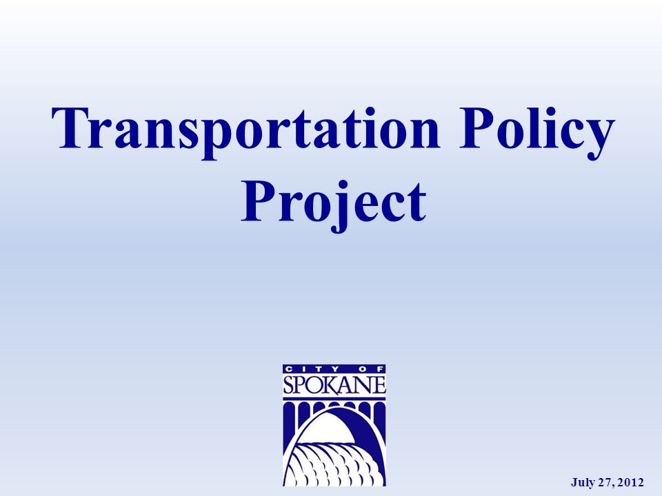 Transportation Policy Project July 27, 2012