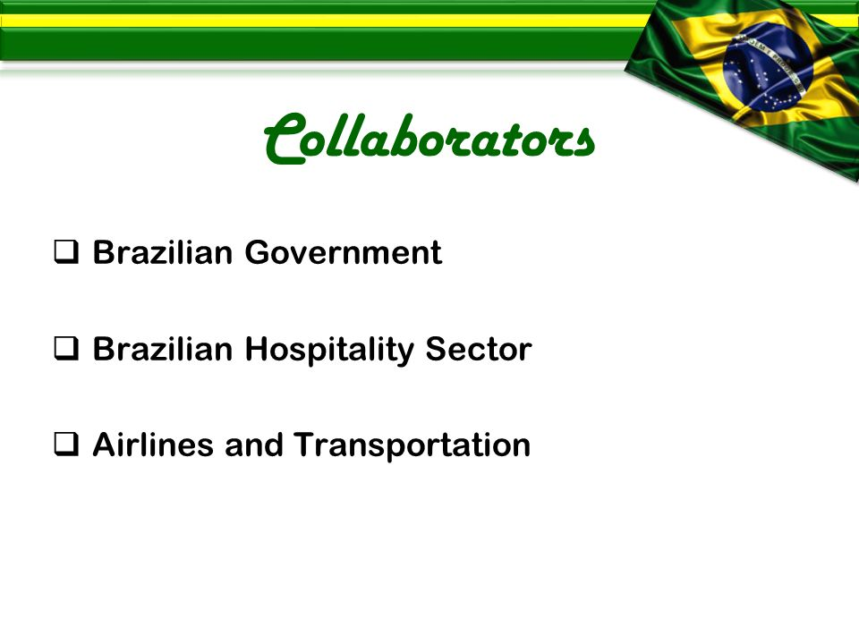Collaborators  Brazilian Government  Brazilian Hospitality Sector  Airlines and Transportation
