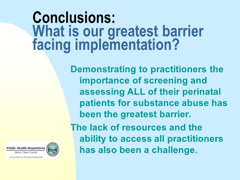 Conclusions: What is our greatest barrier facing implementation.