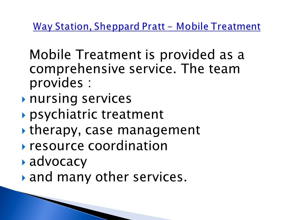 Mobile Treatment is provided as a comprehensive service.