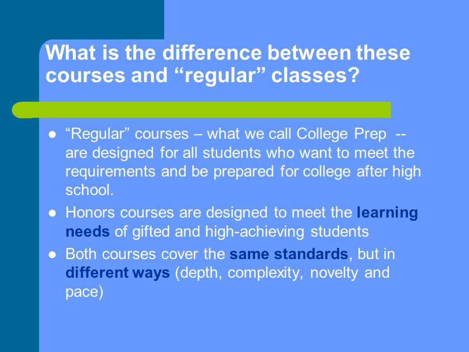 What is the difference between these courses and regular classes.