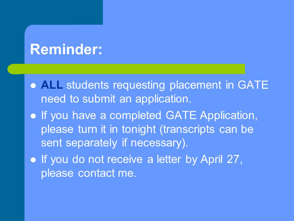 Reminder: ALL students requesting placement in GATE need to submit an application.
