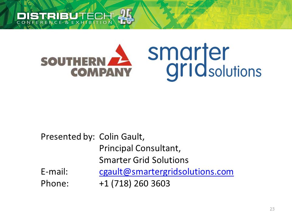 Presented by: Colin Gault, Principal Consultant, Smarter Grid Solutions   Phone:+1 (718)