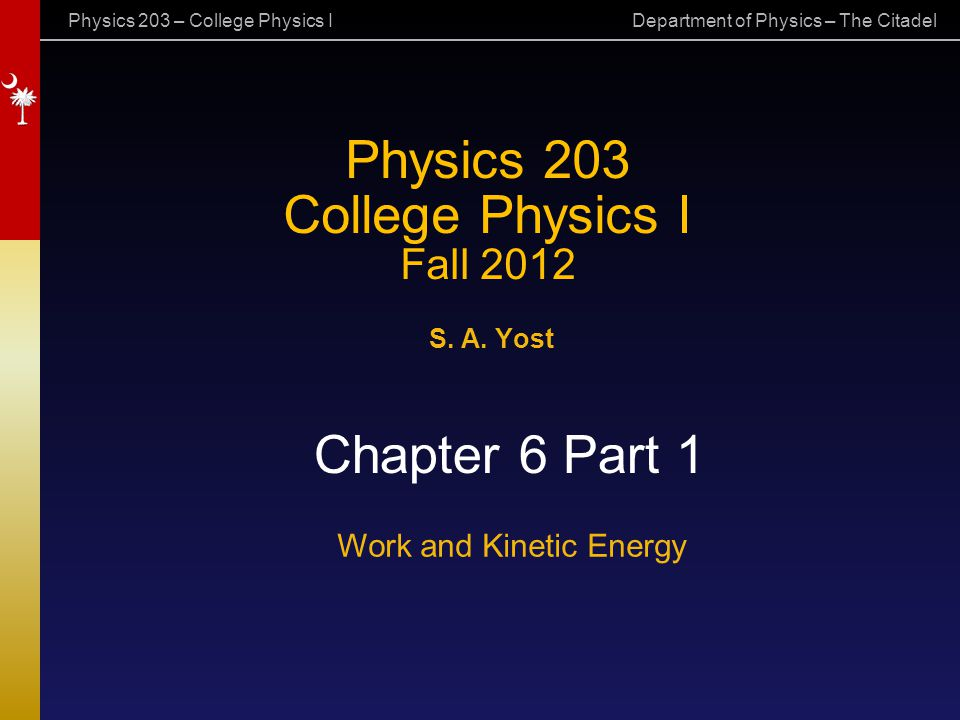 Physics 203 – College Physics I Department of Physics – The