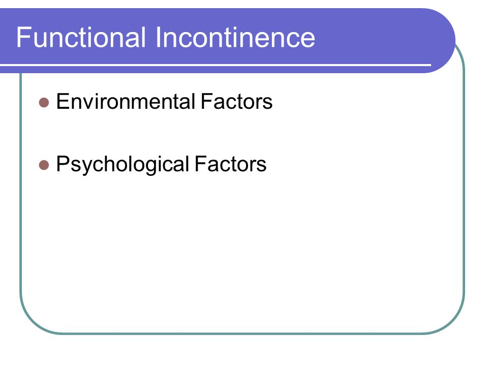 Functional Incontinence Environmental Factors Psychological Factors