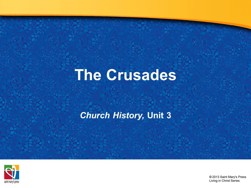 The Crusades Church History, Unit 3