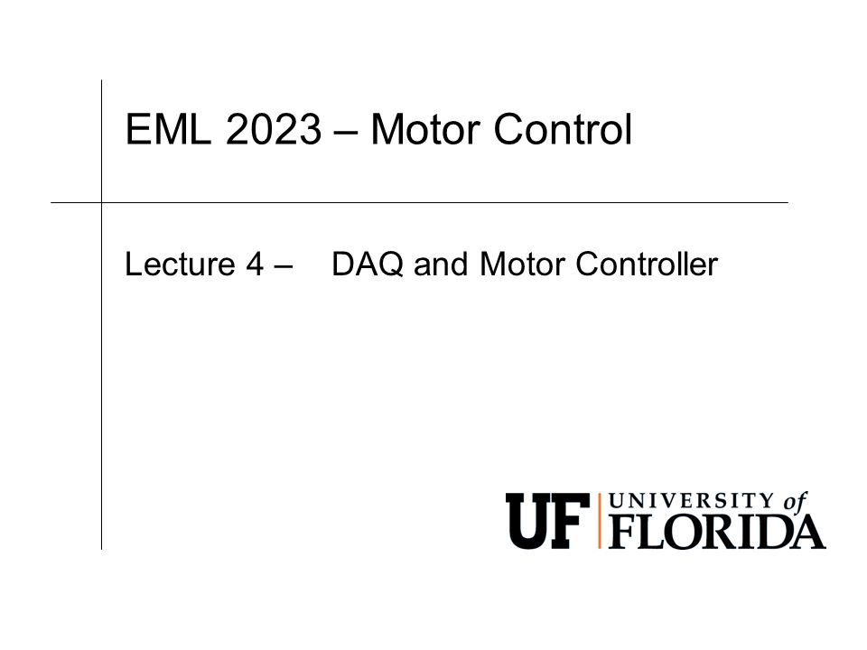 EML 2023 – Motor Control Lecture 4 – DAQ and Motor Controller
