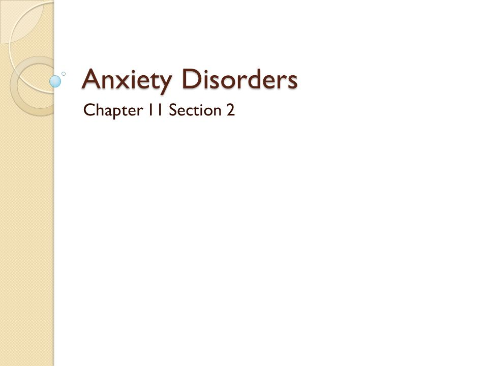 Anxiety Disorders Chapter 11 Section 2