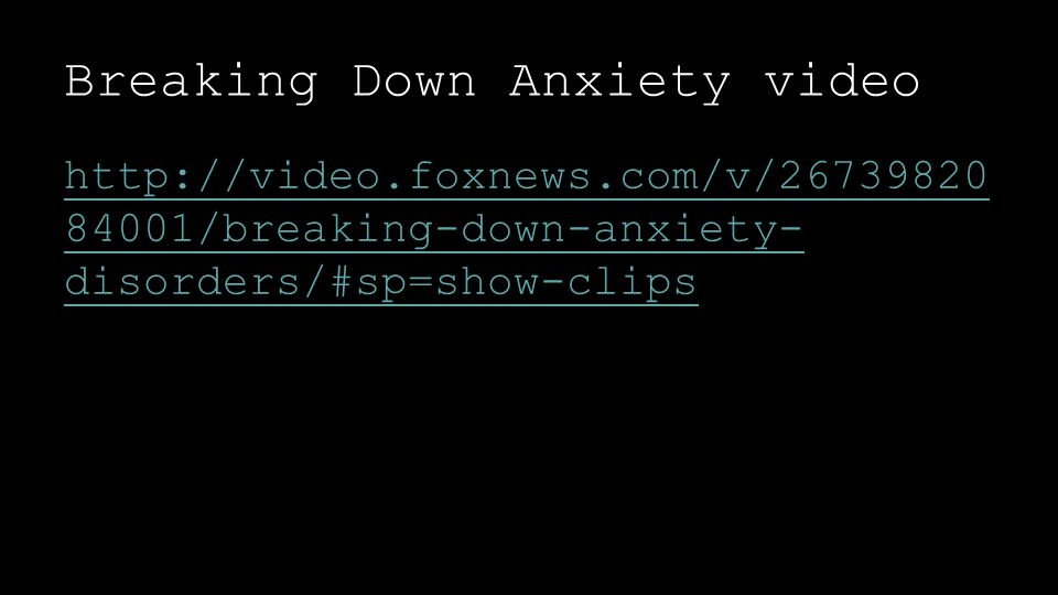 Breaking Down Anxiety video /breaking-down-anxiety- disorders/#sp=show-clips