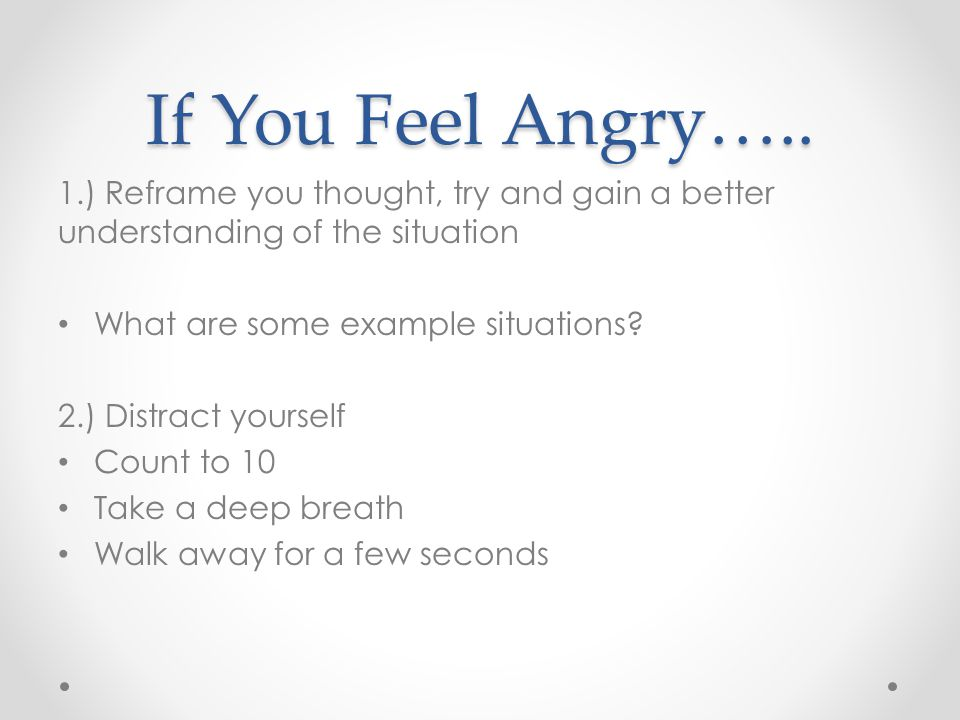 If You Feel Angry…..