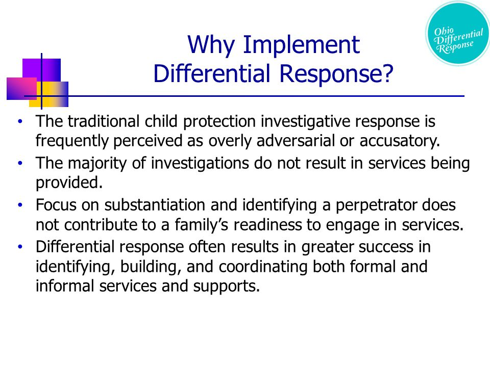 The traditional child protection investigative response is frequently perceived as overly adversarial or accusatory.