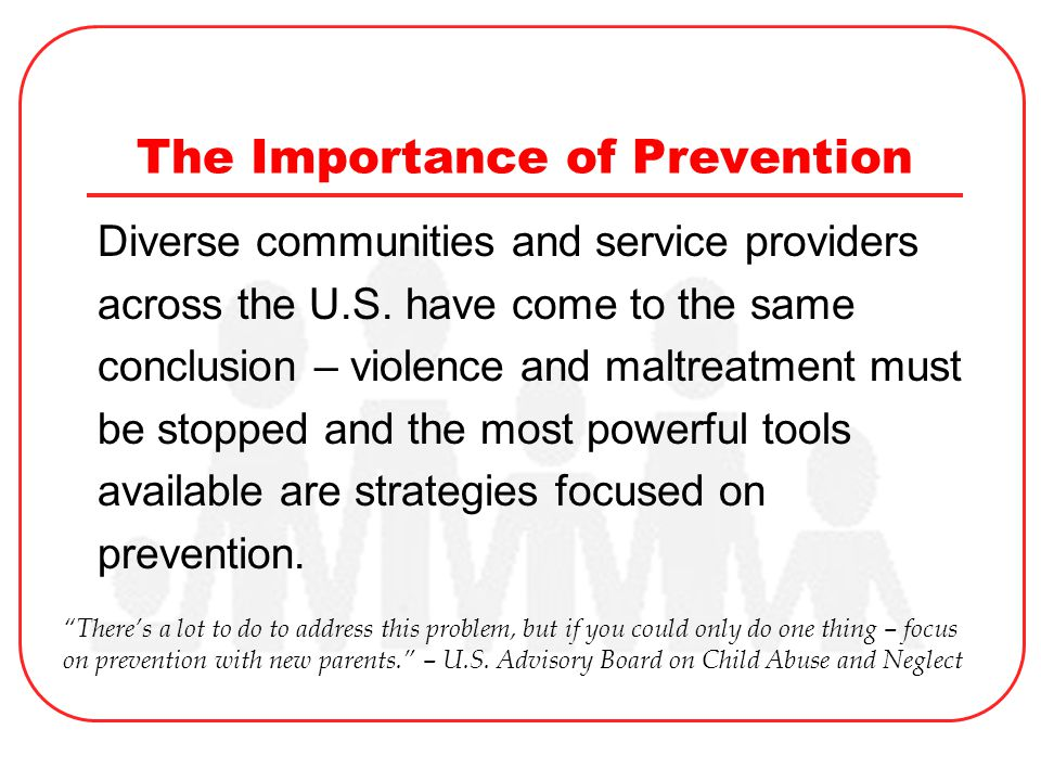 The Importance of Prevention Diverse communities and service providers across the U.S.