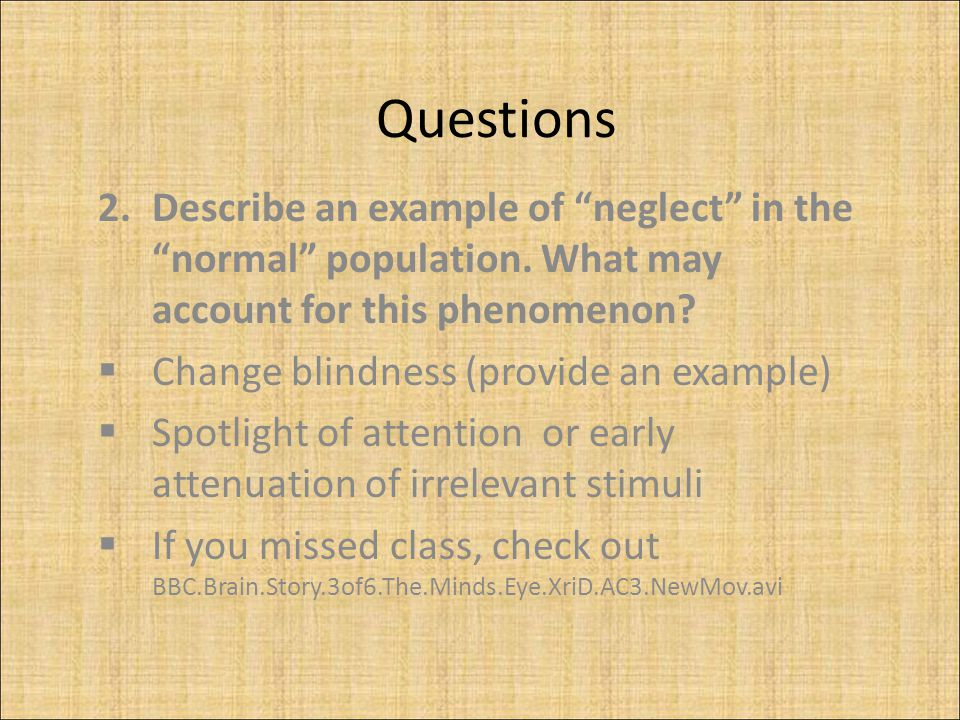 Questions 2.Describe an example of neglect in the normal population.