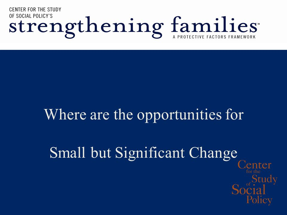Where are the opportunities for Small but Significant Change