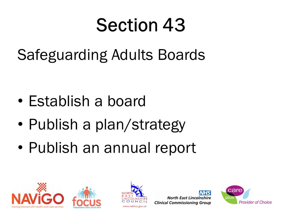 Safeguarding Adults Boards Establish a board Publish a plan/strategy Publish an annual report Section 43