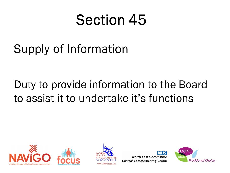 Supply of Information Duty to provide information to the Board to assist it to undertake it's functions Section 45