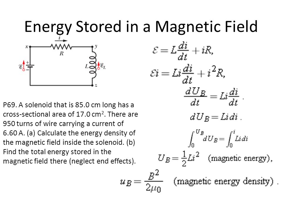 Energy Stored in a Magnetic Field P69.