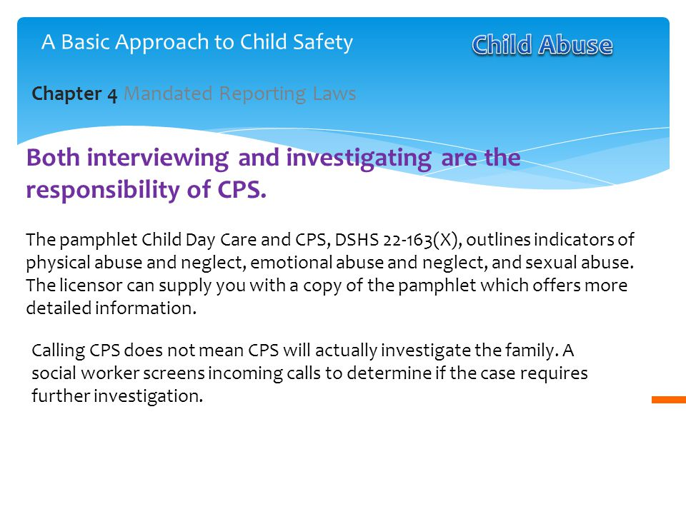 Both interviewing and investigating are the responsibility of CPS.