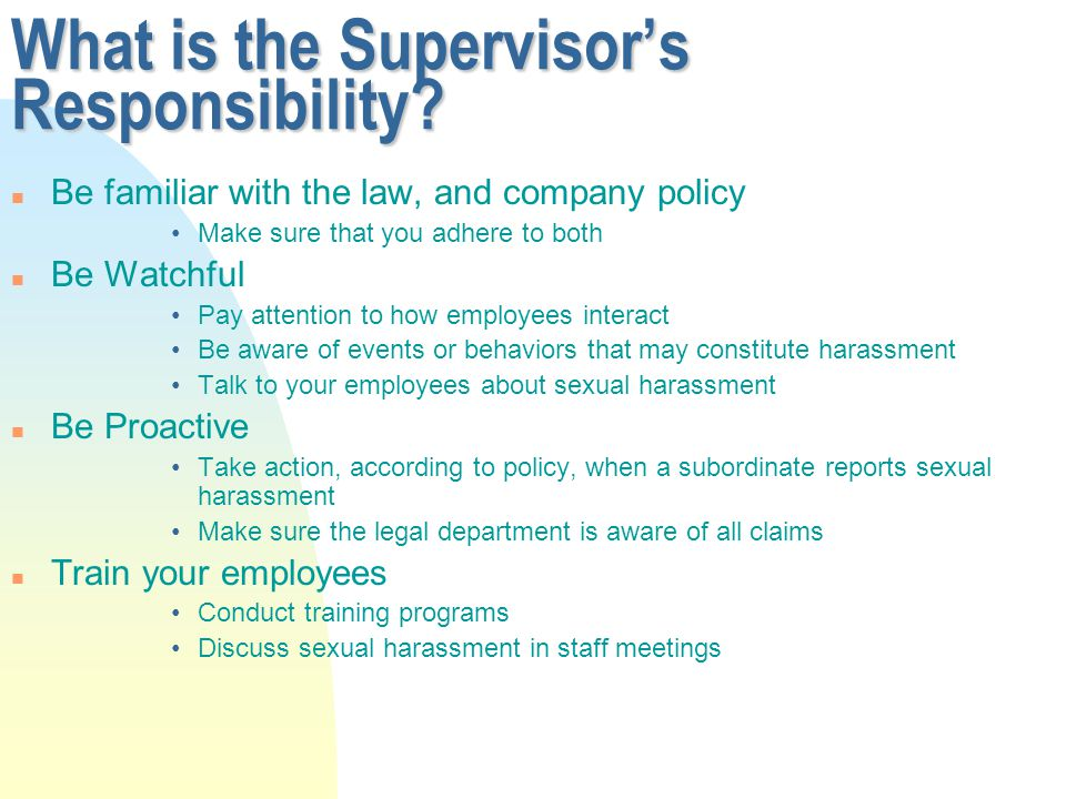 What is the Employer's Responsibility. n Communicate the Law to ALL employees.