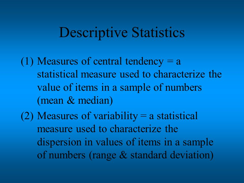 Understanding Research Results Descriptive Statistics = mathematical procedures for organizing collections of data Inferential Statistics = mathematical procedures for determining whether relations or differenced between samples are statistically significant