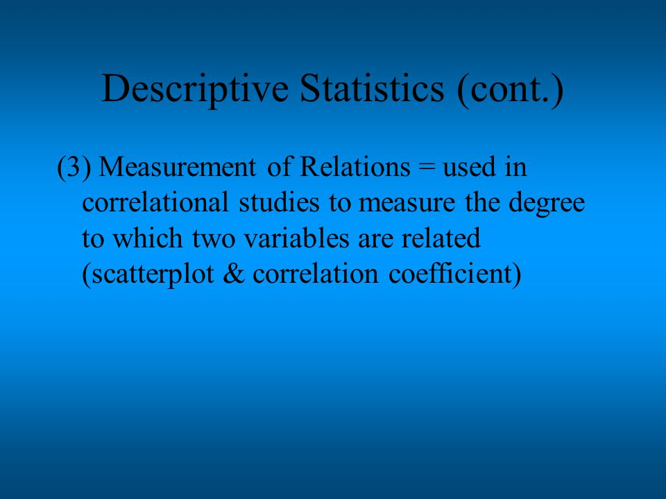 Descriptive Statistics (1)Measures of central tendency = a statistical measure used to characterize the value of items in a sample of numbers (mean & median) (2)Measures of variability = a statistical measure used to characterize the dispersion in values of items in a sample of numbers (range & standard deviation)