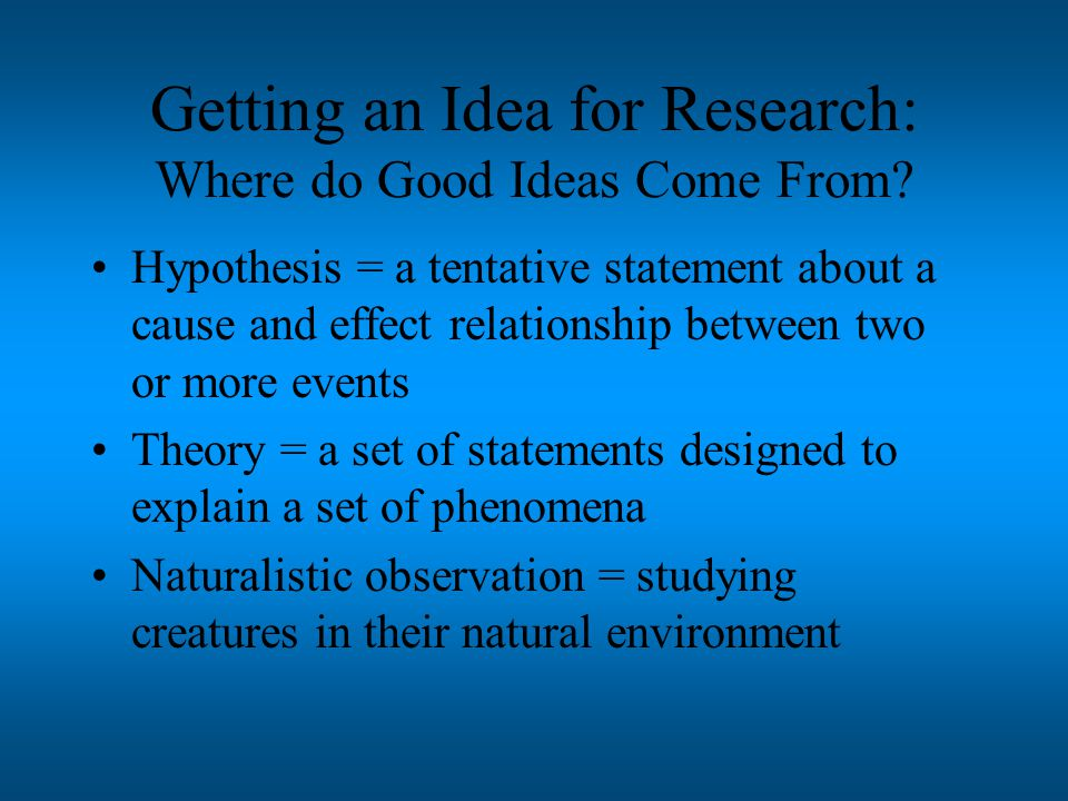 5 steps of scientific method (1)Identify the problem and formulate hypothetical cause-and-effect relations among variables.