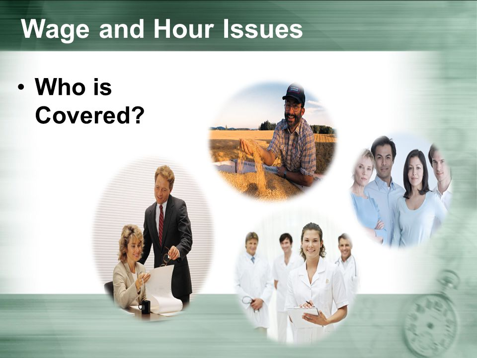 Wage and Hour Issues Who is Covered