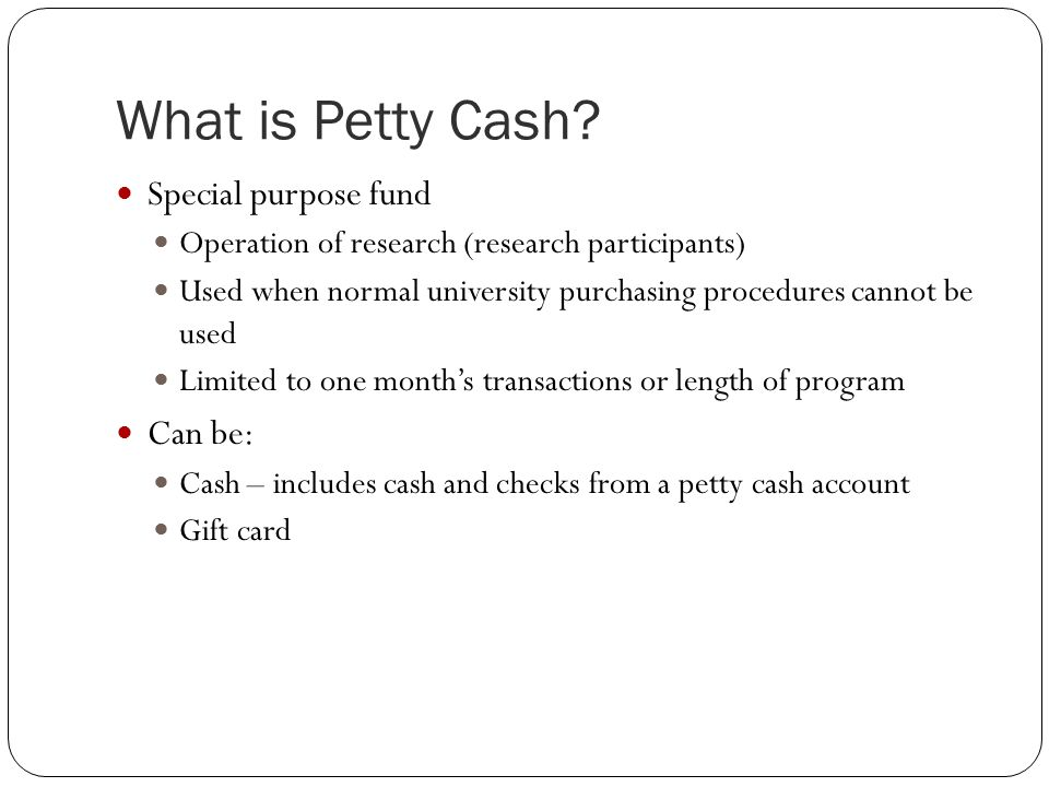 What is Petty Cash.