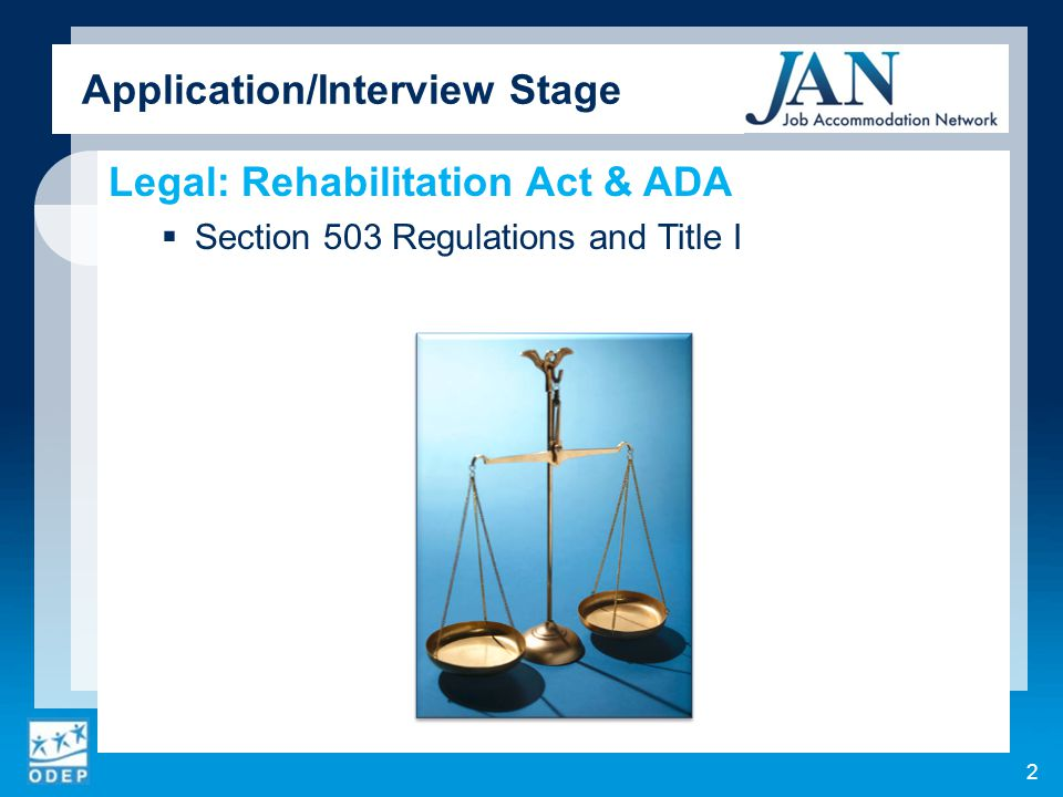Legal: Rehabilitation Act & ADA  Section 503 Regulations and Title I 2 Application/Interview Stage