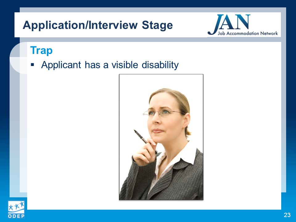 Trap  Applicant has a visible disability Application/Interview Stage 23